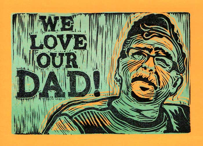 Linocut card for my dad from my sisters and I. He loved it.